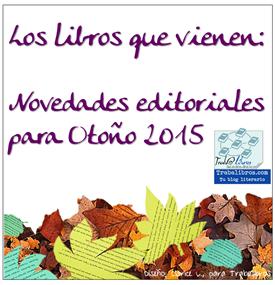 LOS LIBROS QUE VIENEN OTOÑO 2015