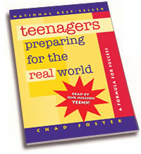 chad fosters teenagers preparing for the real world essay A much sought after speaker in the world of teenage motivation, chad foster's ability to see things as teenagers see them national conferences and holds membership in a national chad foster will be available for signing his book teenagers, preparing for the real world as.