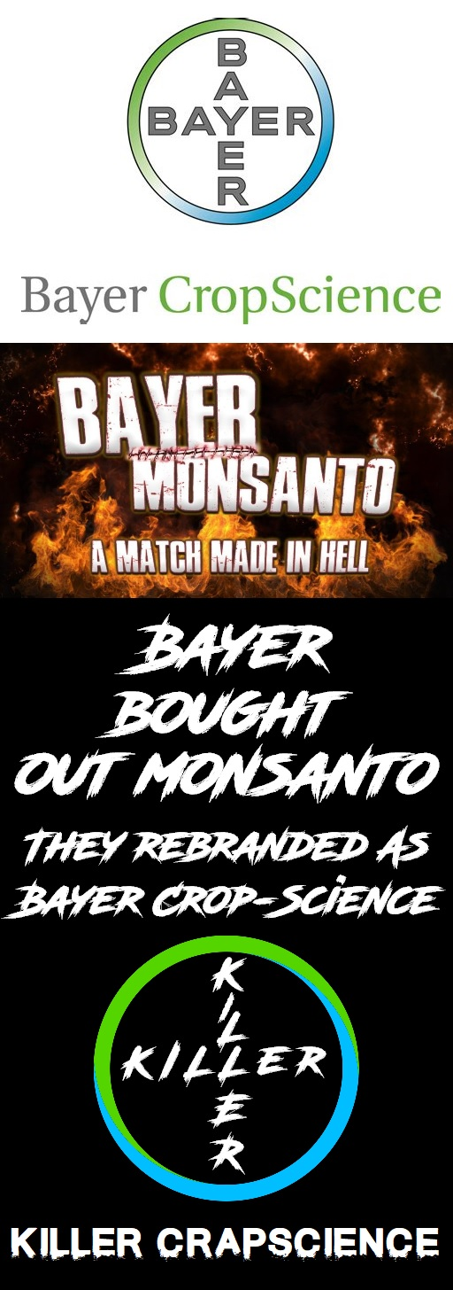 Bayer Bought Monsanto Out, And Renamed Their Company: Bayer CropScience