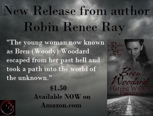 http://www.amazon.com/Bren-Woodard-Robin-Renee-Ray-ebook/dp/B00SSLG1C4/ref=sr_1_15?s=digital-text&ie=UTF8&qid=1422472391&sr=1-15&keywords=robin+renee+ray&pebp=1422473770568&peasin=B00SSLG1C4