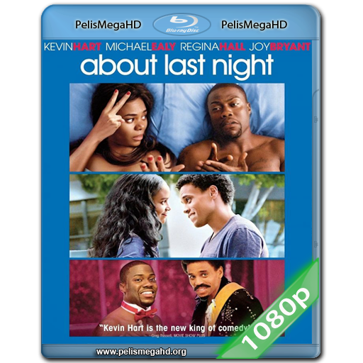 ABOUT LAST NIGHT (2014) FULL 1080P HD MKV ESPAÑOL LATINO