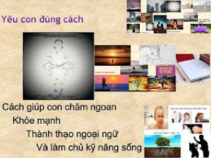 Yêu con đúng cách: Cách giúp con chăm ngoan, khỏe mạnh, thành thạo ngoại ngữ ...