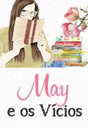 May e os Vícios
