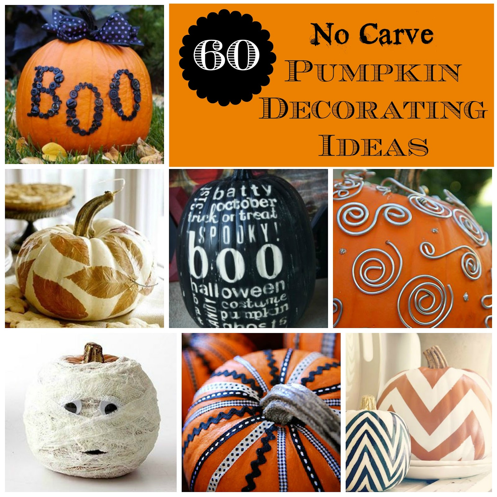 With Halloween And The Fall Season Sneaking Up, I Wanted To Share Some Fun  No Carve Pumpkin Decorating Ideas! The Possibilities Are Endless When You  ...