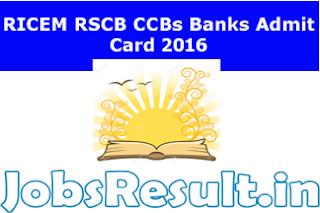 RICEM RSCB CCBs Banks Admit Card 2016