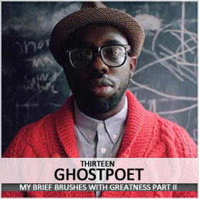 Ghostpoet and he knows it