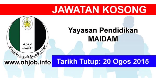 Jawatan Kerja Kosong Yayasan Pendidikan MAIDAM logo www.ohjob.info ogos 2015