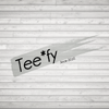 Tee*fy