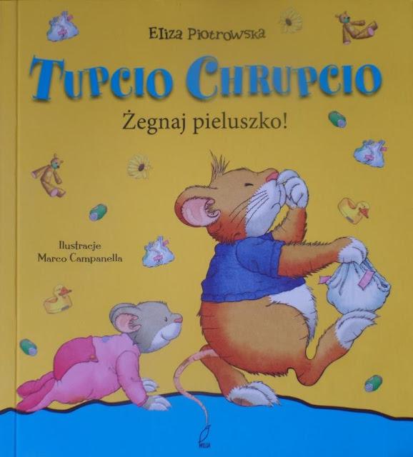 """""""Tupcio Chrupcio - żegnaj pieluszko!"""""""