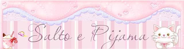 Salto e Pijama ♥