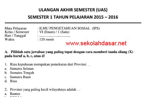 Soal Uas Ips Semester 1 Kelas 6 Sd Tahun 2015