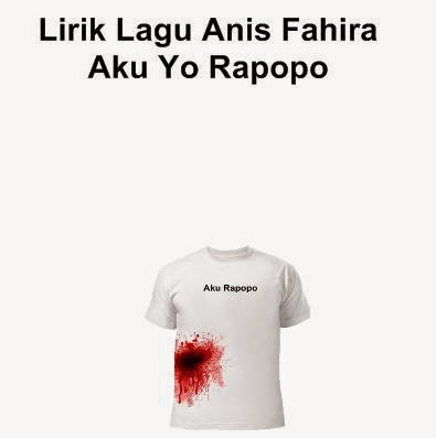 Lirik Lagu Anis Fahira - Aku Yo Rapopo