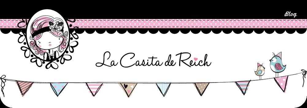 ♥ La Casita de Reich ♥