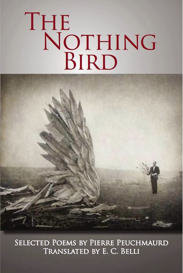 PIERRE PEUCHMAURD, THE NOTHING BIRD - SELECTED POEMS -, TRANSLATED BY E.C. BELLI.