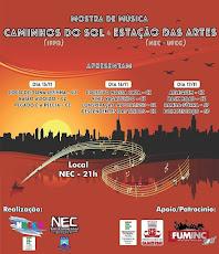 MOSTRA DE MÚSICA CAMINHOS DO SOL E ESTAÇÃO DAS ARTES. DIAS 15, 16 E 17 DE NOVEMBRO, 21H, NO NEC