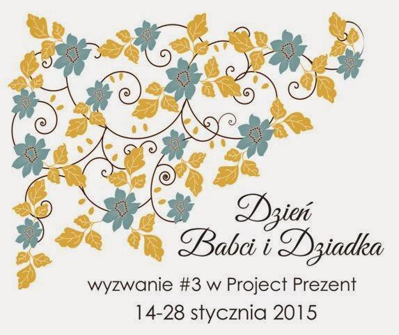 http://projectprezent.blogspot.ie/2015/01/dzien-babci-i-dziadka-wyzwanie-3.html