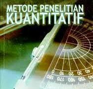 Hakikat Metode Penelitian Kuantitatif