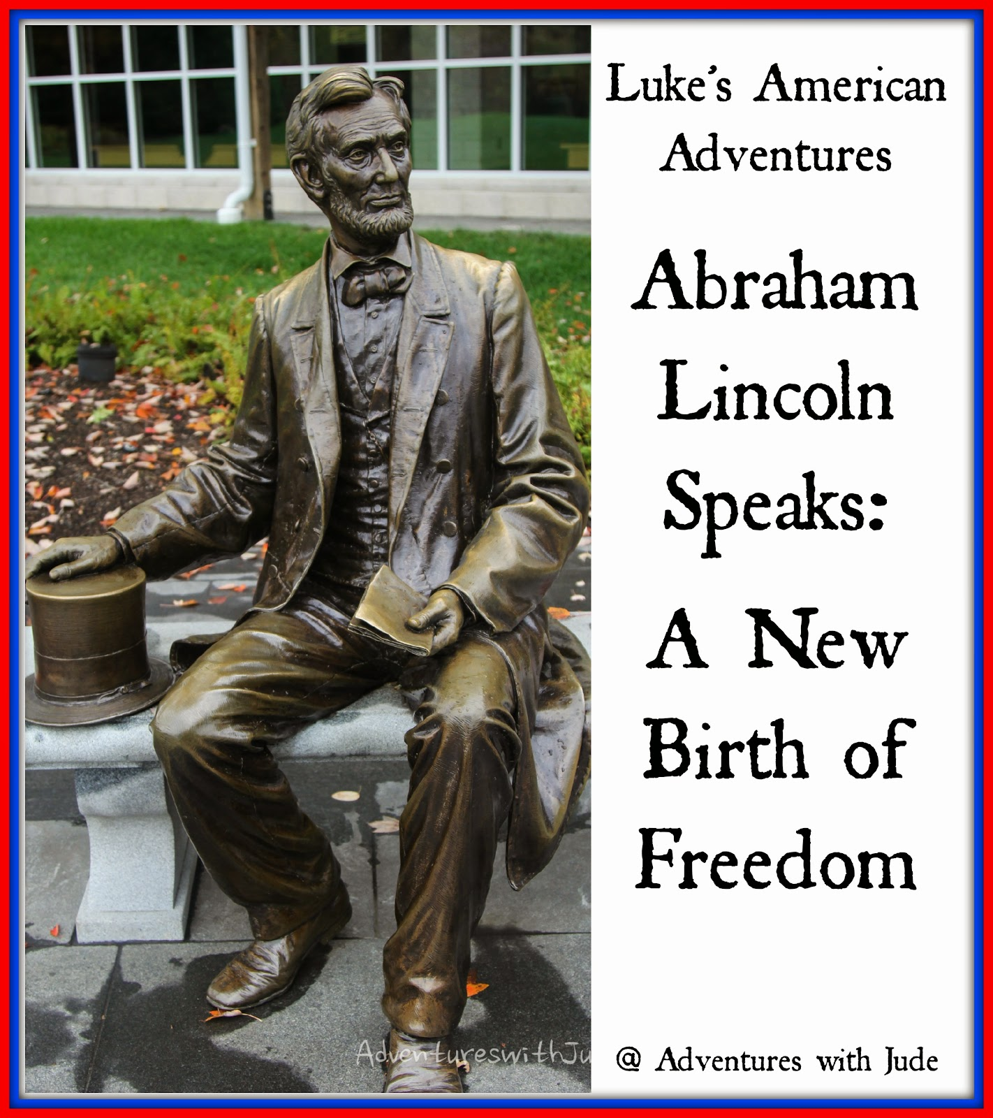 Abraham Lincoln Speaks: A New Birth of Freedom