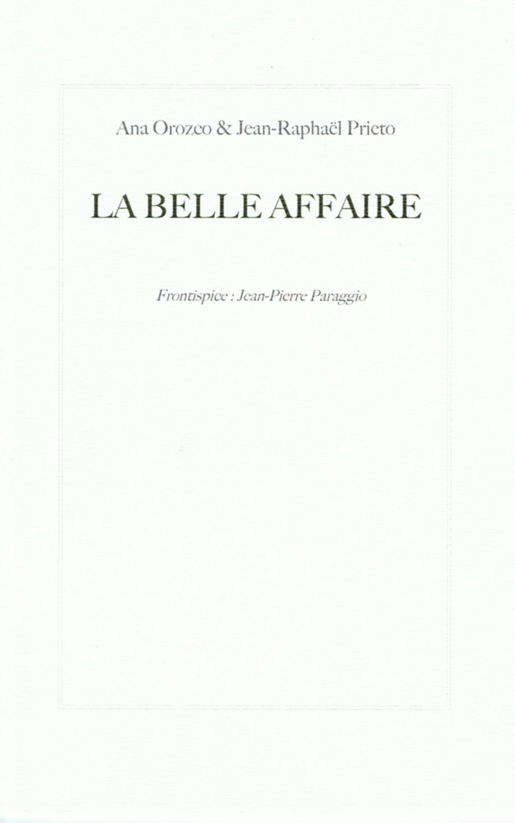 Ana OROZCO & Jean-Raphaël PRIETO, LA BELLE AFFAIRE, Collection de l'umbo