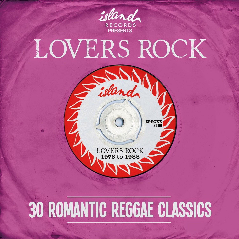 ISLAND RECORDS PRESENTS LOVERS ROCK - 30 Romantic Reggae Classics