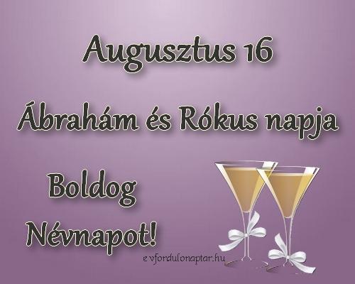 Augusztus 16 - Ábrahám, Rókus névnap