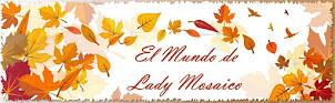 Esta imagen te llevará a: El Mundo de Lady Mosaico