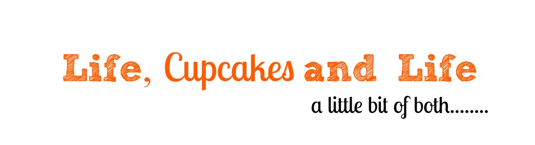 Life, Cupcakes and Life
