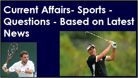 latest sports news- latest tournaments winner - latest trophy- sports current affairs september 2013- last six months current affairs for bank po exam ,Sports Current Affairs Question Paper- General Awareness - Sports News - Based on Last Six Months- September 2013