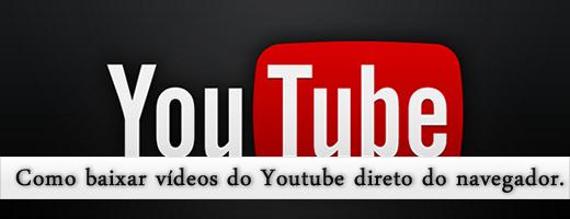 Baixe vídeos do Youtube direto do navegador.