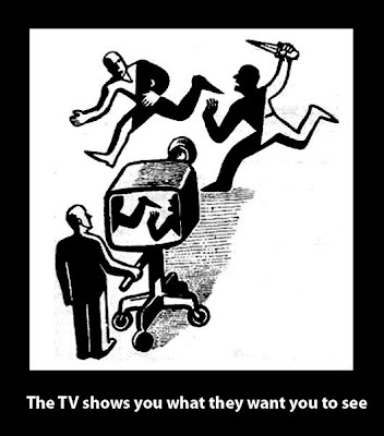 The TV shows you what they want you to see