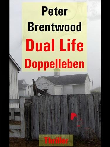 """""""Dual Life - Doppelleben"""" der neue Thriller von Peter Brentwood als ebook"""