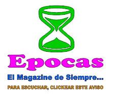 EPOCAS...el magazine de siempre