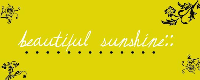 beautiful sunshine::