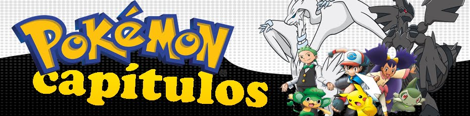 Pokémon Capítulos