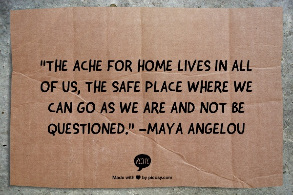Maya Angelou #home #quote