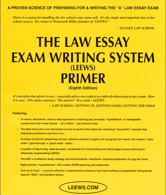 law essay exam writing system primer How to read a case how to brief a case learning from socratic class discussion navigating the bluebook of legal citation legal research legal writing using study aids effectively outlining preparing for exams writing exam answers asked and answered: your guide to law school success by donna.