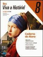 CADERNO DE ACTIVIDADES: NOVO VIVA A HISTÓRIA 8