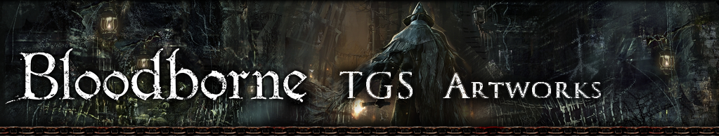 Bloodborne TGS Artworks