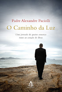 Caminho da luz, Padre Alexandre Paciolli, Editora Sextante