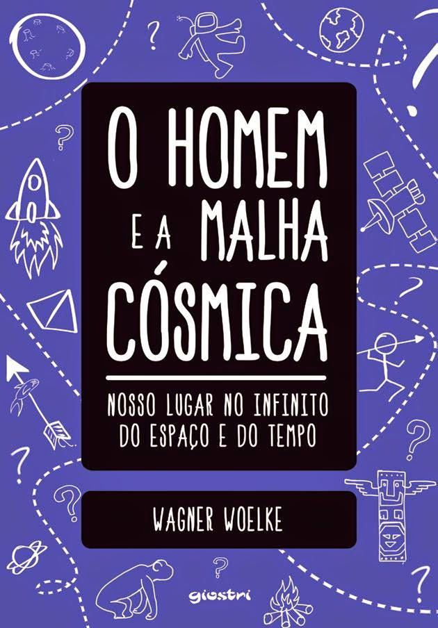 """LIVROS DE WAGNER WOELKE - """"O HOMEM E A MALHA CÓSMICA"""", - Editora Giostri - 198 Pág."""