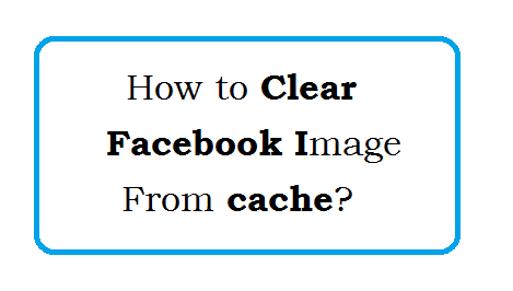 How to clear Facebook image cache
