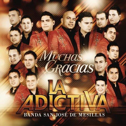 La Adictiva Banda San Jose De Mesillas - Muchas Gracias Disco Oficial 2013