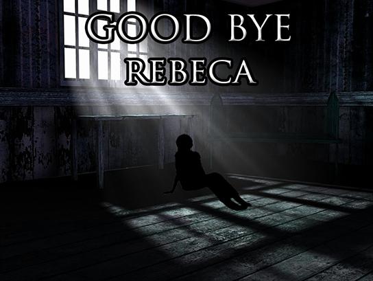 Good Bye Rebeca - Juego de Misterio RMVX ACE (15 de Febrero)! Title%2Bgood%2Bbye%2Brebeca