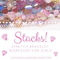 Stacks! Stretch Bracelet Workshop Coming Soon
