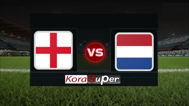 اليوم مشاهدة مباراة هولندا وإنجلترا بث مباشر 06-06-2019 الأربعاء
