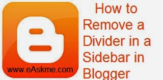 How to Remove a Divider in a Sidebar in Blogger : eAskme