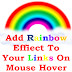 Add Rainbow Color Effect To Your Blog Links On Mouse Hover