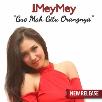 iMeyMey – Gue Mah Gitu Orangnya (3,2MB)