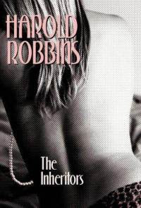 The Inheritors (published in 1969) - Written by Harold Robbins, about the entertainment industry