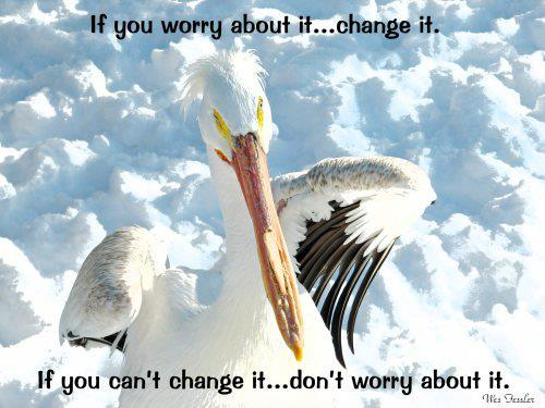 If you worry about it...change it.